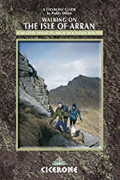 Walking in the Isle of Arran: Low-Level Walks to High Mountain Ranges (Cicerone British Mountains S.)
