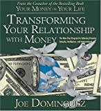 img - for By Joe Dominguez Transforming Your Relationship with Money (Unabridged) [Audio CD] book / textbook / text book