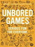 Joshua Glenn UNBORED Games: Serious Fun for Everyone