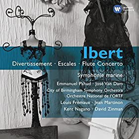 Ibert: Divertissement, Escales & Flute Concerto