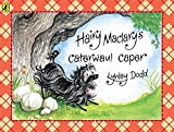 Hairy Maclary's Caterwaul Caper (Hairy Maclary and Friends) Lynley Dodd