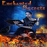 Enchanted Secrets: Witches of Bayport, Book 1