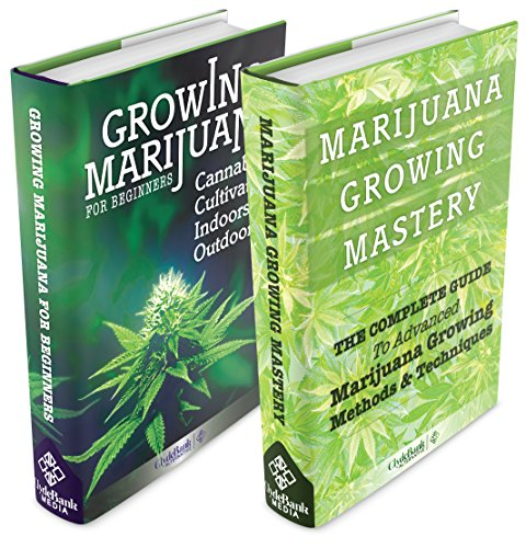 Growing Marijuana Box Set: Growing Marijuana For Beginners  AND  Advanced Marijuana Growing Techniques (Growing Marijuana, Marijuana Growing, Growing Marijuana Indoors)