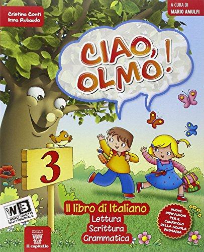 Ciao Olmo. Con e-book. Con espansione online. Per la Scuola elementare: 3