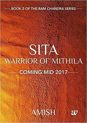 Sita Warrior of Mithila : Second book of Ramachandra seruesAmish Tripathi