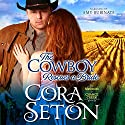 The Cowboy Rescues a Bride (       UNABRIDGED) by Cora Seton Narrated by Amy Rubinate