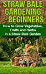 STRAW BALE GARDENING For BEGINNERS -...