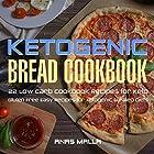Ketogenic Bread: 22 Low Carb Cookbook Recipes for Keto, Gluten Free Easy Recipes for Ketogenic & Paleo Diets Hörbuch von Anas Malla Gesprochen von: Dave Wright
