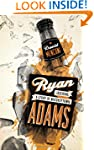 Ryan Adams: Losering, a Story of Whis...