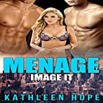 Menage: Image It | Kathleen Hope