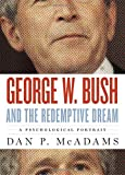 img - for George W. Bush and the Redemptive Dream: A Psychological Portrait (Inner Lives) book / textbook / text book