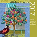 Stitches to Savor 2017 Calendar: Wall...