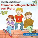 Freundschaftsgeschichten vom Franz | Christine Nöstlinger