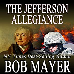 The Jefferson Allegiance | [Bob Mayer]