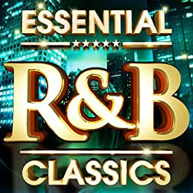 Essential r b classics the top 30 best ever rnb hits of for Classic house tracks 90s