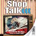 Shop Talk Audiobook by Carolyn Haines Narrated by Claire Christie