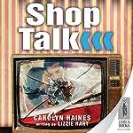 Shop Talk | Carolyn Haines