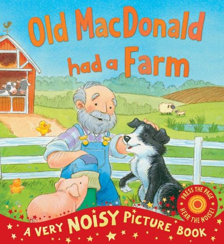 Old MaCDonald Had A Farm (Very Noisy Picture Books)