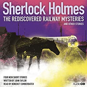 Sherlock Holmes  The Rediscovered Railway Mysteries and Other Stories
