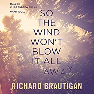 So the Wind Won't Blow It All Away Audiobook