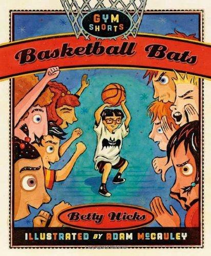 Basketball Bats (Gym Shorts) by Betty Hicks (2008-04-06)