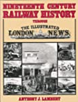 Nineteenth Century Railway History Th...
