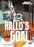 img - for Rallo's Goal (What's Your Dream?) book / textbook / text book