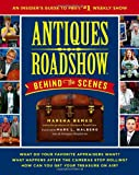 Antiques Roadshow Behind the Scenes: An Insiders Guide to PBSs #1 Weekly Show
