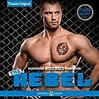 The Rebel: A Caged Heart Sports Series Hörbuch von Veronica Maxim Gesprochen von: Maren McGuire