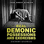 True Ghost Stories: Real Demonic Possessions and Exorcisms | Zachery Knowles