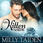 All Kitten Aside: Paranormal Dating Agency, Book 11 | Milly Taiden