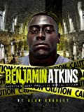 The Benjamin Atkins Story: Americas Most Prolific Serial Killer