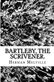 Bartleby, the Scrivener.: A Story of Wall-Street