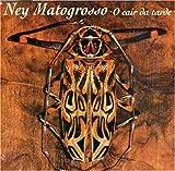echange, troc Ney Matogrosso - O Cair Da Tarde