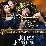 When a Highlander Loses His Heart: Highlander Vows: Entangled Hearts, Book 4 | Julie Johnstone
