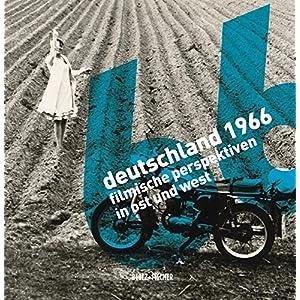 Deutschland 1966: Filmische Perspektiven in Ost und West