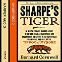 Sharpe's Tiger: The Siege of Seringapatam, 1799 (The Sharpe Series, Book 1) (       UNABRIDGED) by Bernard Cornwell Narrated by Rupert Farley