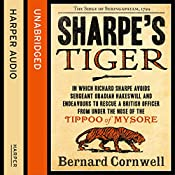 Sharpe's Tiger: The Siege of Seringapatam, 1799 (The Sharpe Series, Book 1) | Bernard Cornwell