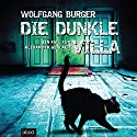 Die dunkle Villa: Ein Fall für Alexander Gerlach Audiobook by Wolfgang Burger Narrated by Christian Jungwirth