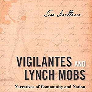 Vigilantes and Lynch Mobs Audiobook