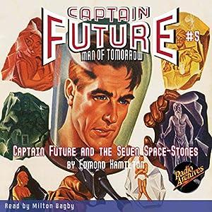 Captain Future and the Seven Space Stones: Captain Future #5 Hörbuch von  RadioArchives.com, Edmond Hamilton Gesprochen von: Milton Bagby