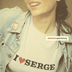 I Love Serge: Electronicagainsbourg