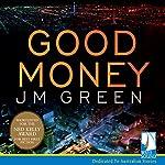 Good Money   J.M. Green