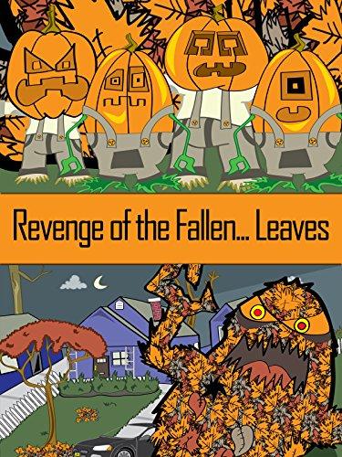 Revenge of the Fallen...Leaves!