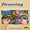 Drawing: Drawing Art for Beginners: Doodle Patterns and Shapes, the Ultimate Guide to Get Inspired and Create Doodle Art! Audiobook by Meredith Graham Narrated by Kimberly Hughey