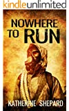 Mystery:Nowhere to Run (A Suspense thriller, Conspiracy Theory): (Murder Mystery, Drama,Suspense,Thriller Mystery Book #3)