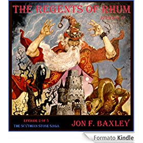 THE REGENTS OF RHUM (The Scythian Stone Saga)