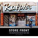 Store Front: The Disappearing Face of New York ~ James T. Murray