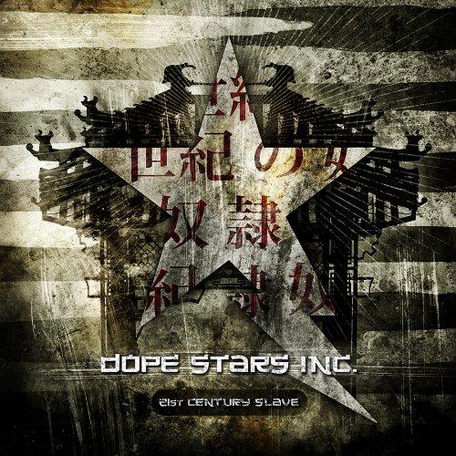 Dope Stars Inc. – 21st Century Slave (2009) [FLAC]