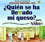 Quien Se Ha Llevado Mi Queso?/Who Moved My Cheese?: Para Ninos/for Kids (Spanish Edition)